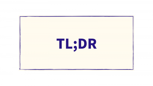 TL;DR (TLDR)【Too Long, Didn't Read】